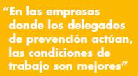 En las empresas donde los delegados de prevención acttúan, las condiciones de trabajo son mejores