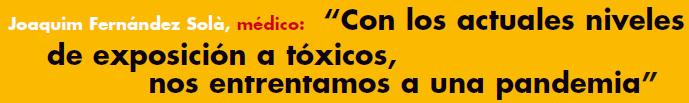 Joaquim Fernández Solà, médico: Con los actuales niveles de exposición a tóxicos, nos enfrentamos a una pandemia