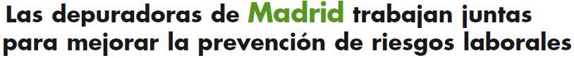 Las depuradoras de Madrid trabajan juntas para mejorar la prevención de riesgos laborales