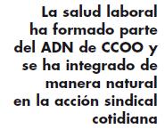 La salud laboral ha formado parte del ADN de CCOO y se ha integrado de manera natural en la acción sindical cotidiana